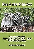 Das A und O im Zoo: Europas führende Zoologische Gärten 2010 - 2020, Aktualisierung 2013