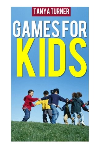 Games for Kids: Easy Indoor or Outdoor Games for Your Children to Have Fun Require Nothing or Little Equipment for Every Child Aged 2 and Up by CreateSpace Independent Publishing Platform (Image #1)