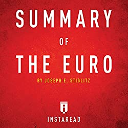 Summary of The Euro by Joseph E. Stiglitz
