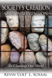 "Societyâ¿S Creation Â¿ Our Intervention, Kevin Â?Ücoltâ?"" L. Schaal, 1425924875"