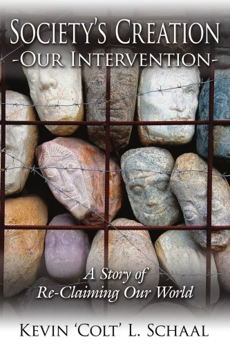 Society's Creation - Our Intervention: A Story of Re-Claiming Our World