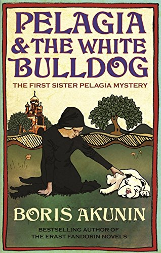 Pelagia And The White Bulldog : The First Sister Pelagia Mystery