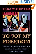 #9: To 'Joy My Freedom: Southern Black Women's Lives and Labors after the Civil War
