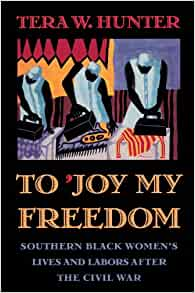 a review of the book to joy my freedom by tera hunter To 'joy my freedom by tera w hunter, 9780674893085, available at book depository with free delivery worldwide.