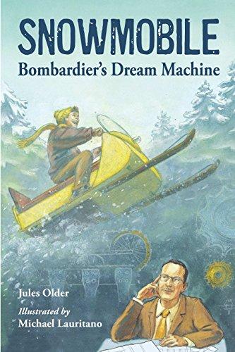 (Snowmobile: Bombardier's Dream Machine (Junior Library Guild Selection))