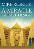 A Miracle of Rare Design, Mike Resnick, 1935738410