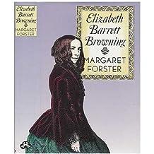 Elizabeth Barrett Browning, A Biography