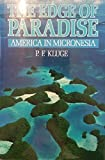 Edge of Paradise: America in Micronesia
