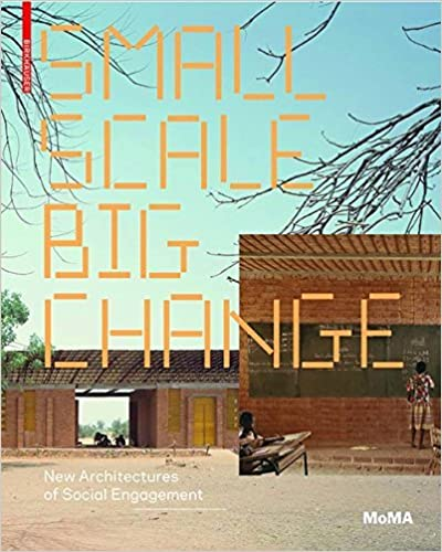 Book Small Scale, Big Change: New Architectures of Social Engagement by Andres Lepik (2010-09-23)