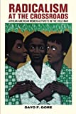 With the exception of a few iconic moments such as Rosa Parks's 1955 refusal to move to the back of a Montgomery bus, we hear little about what black women activists did prior to 1960. Perhaps this gap is due to the severe repression that radicals of...