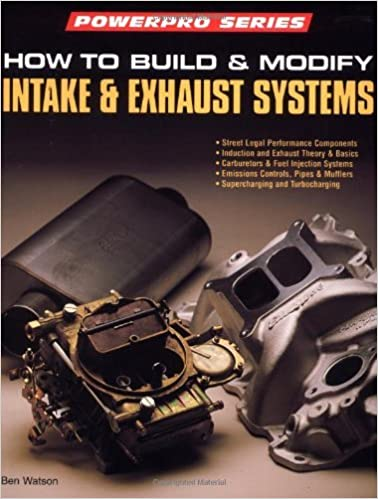 How to Build and Modify Intake and Exhaust Systems (Motorbooks Workshop) by B Watson (1995-01-12)