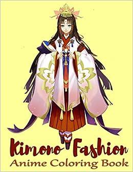 Amazon.com: Kimono Fashion: Anime Coloring Book for Adults (Relaxing ...