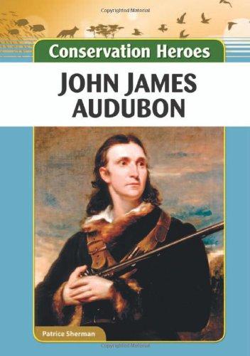 John James Audubon (Conservation Heroes) pdf epub