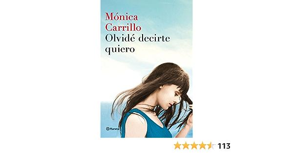 Olvidé Decirte Quiero Autores Españoles E Iberoamericanos Spanish Edition 9788408152972 Carrillo Mónica Books