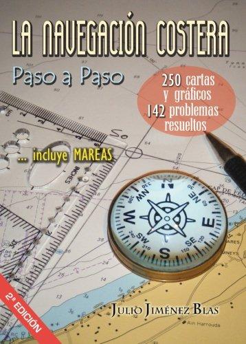 LA NAVEGACIÓN COSTERA PASO A PASO / 2ª edición (Spanish ...