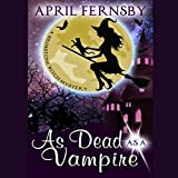 As Dead as a Vampire: A Brimstone Witch Mystery, Book 2