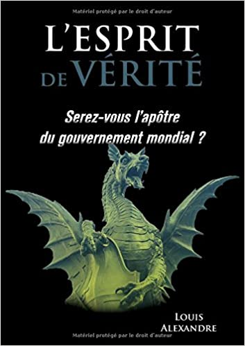 En ligne L'esprit de vérité : Serez-vous disciples du gouvernement mondial ? pdf, epub