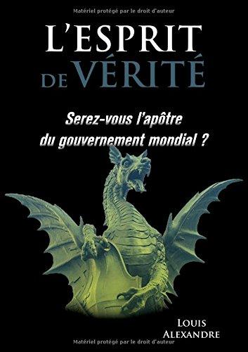 Lesprit de vérité : Serez-vous disciples du gouvernement mondial ?