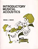 Introductory Musical Acoustics, Michael J. Wagner, 0898920256