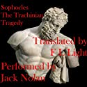 The Trachinian Tragedy: Women of Trachis Audiobook by  Sophocles Narrated by Jack Nolan