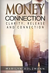 Money Connection: Clarity, Release and Connection by Marilyn Holzmann (2015-04-16) Paperback