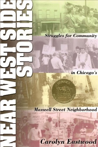 Download By Carolyn Eastwood - Near West Side Stories: Struggles for Community in Chicago's Maxw (2002-06-16) [Paperback] ebook