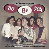 Do Be You - King Vocal Groups Vol. 4