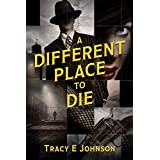 A Different Place to Die: A Jake Kowalski Novel