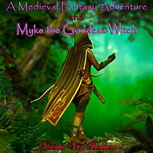 A Medieval Fantasy Adventure and Myka the Goddess Witch Audiobook