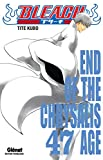 bleach t.47 ; end of the chrysalis age
