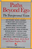 Paths Beyond Ego, Roger Walsh and Frances Vaughan, 0874776783