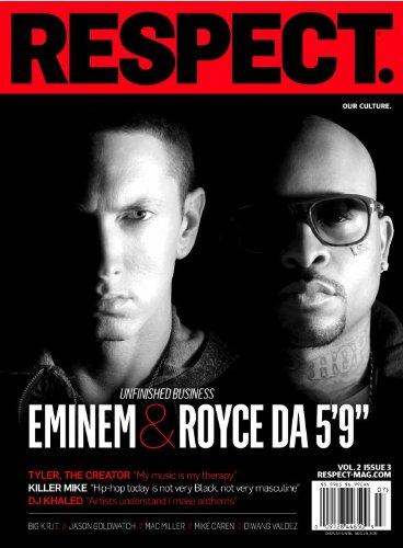 Respect - Our Culture - Unfinished Business - Eminem & Royce Da 5'9