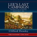 Lee's Last Campaign: The Story of Lee and His Men Against Grant - 1864 Audiobook by Clifford Dowdey Narrated by Kevin Charles