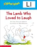 img - for AlphaTales (Letter L: The Lamb Who Loved to Laugh): A Series of 26 Irresistible Animal Storybooks That Build Phonemic Awareness & Teach Each letter of the Alphabet book / textbook / text book