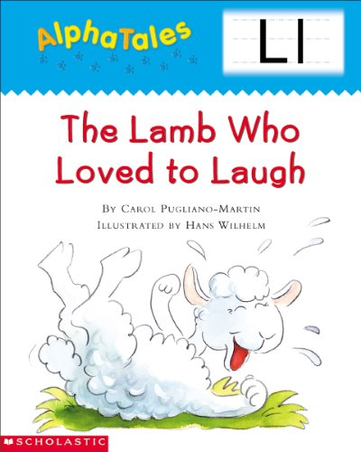 AlphaTales (Letter L: The Lamb Who Loved to Laugh): A Series of 26 Irresistible Animal Storybooks That Build Phonemic Awareness & Teach Each letter of the Alphabet