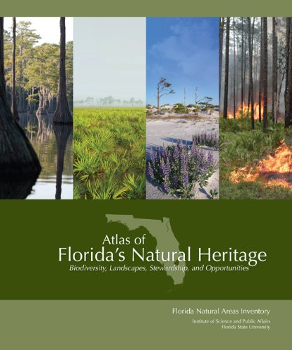 Atlas of Florida's Natural Heritage: Biodiversity, Landscapes, Stewardship, and Opportunities