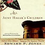 All Aunt Hagar's Children: Selected Stories | Edward P. Jones