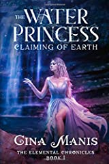The Water Princess Claiming of Earth (The Elemental Chronicles Book 1): Reverse Harem Fanasty Series Paperback