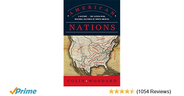American Nations: A History of the Eleven Rival Regional