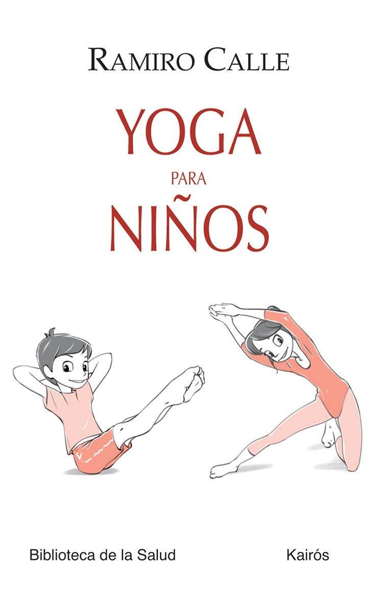 Yoga Para Niños Biblioteca De La Salud Spanish Edition Calle Ramiro 9788499883724 Books