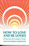 How to Love and Be Loved, Jack E. Addington and Cornelia Addington, 0875165583