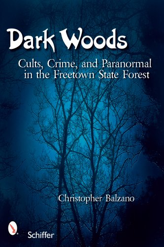 Download Dark Woods: Cults, Crime, and the Paranormal in the Freetown State Forest, Massachusetts pdf epub