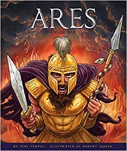 Ares God Of War Greek Gods And Goddesses Teri Temple
