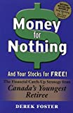 Money For Nothing , And Your Stocks For Free: The Financial Catch-Up Strategy From Canada's Youngest Retiree