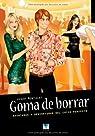 GOMA DE BORRAR - Las aventuras y desventuras del chico perfecto par Montalat Coll