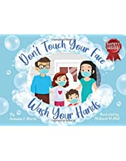 Don't Touch Your Face Wash Your Hands: Safety Contract Inside!: Children's Hygiene Book - Books for Kids Toddlers About Hand Washing   Preschoolers – 29pgs + Interactive Kid's Safety Contract