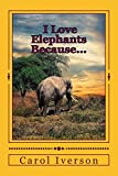 img - for I Love Elephants Because.... (I Love Animals) (Volume 1) book / textbook / text book