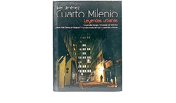 Cuarto Milenio, 7. Leyendas urbanas: Amazon.es: Iker Jiménez Elizari ...