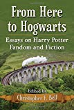 img - for From Here to Hogwarts: Essays on Harry Potter Fandom and Fiction book / textbook / text book