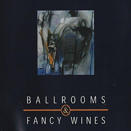 Ballrooms & Fancy Wines